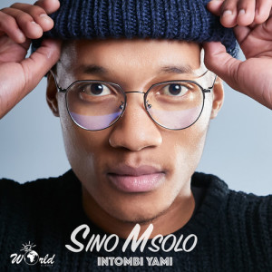 Listen to Intombi Yam song with lyrics from Sino Msolo