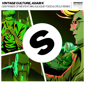 Album Deep Inside Of Me (feat. MKLA) (Liquid Todd & CRCLE Remix) from Vintage Culture