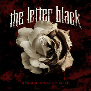 Hanging On By A Thread 2010 The Letter Black