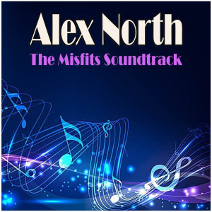 Album The Misfits Soundtrack from Alex North
