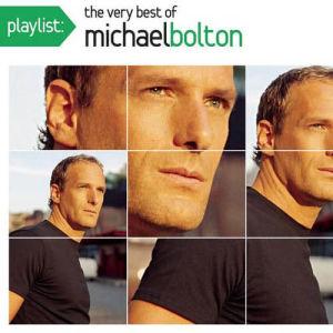 Michael Bolton的專輯Playlist: The Very Best Of Michael Bolton