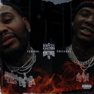 Listen to Federal Pressure (feat. Moneybagg Yo) (Explicit) song with lyrics from Kevin Gates