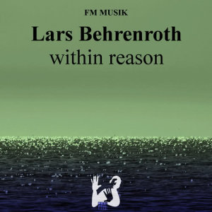 Listen to Within Reason song with lyrics from Lars Behrenroth