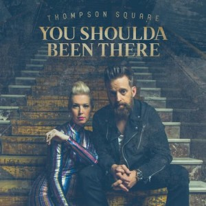 Album You Shoulda Been There from Thompson Square