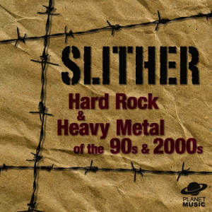 The Hit Co.的專輯Slither: Hard Rock and Heavy Metal of the 90s & 2000s