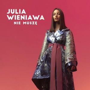 Album Nie muszę from Julia Wieniawa