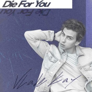 Album Die for You from Vlade Kay