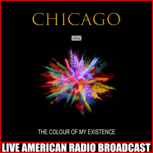 Chicago的專輯The Colour Of My Existence (Live)