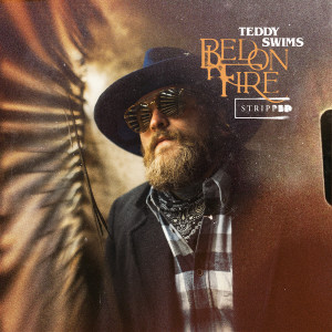 Album Bed on Fire (Stripped) from Teddy Swims