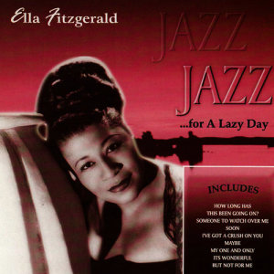 Ella Fitzgerald的專輯Jazz for a Lazy Day