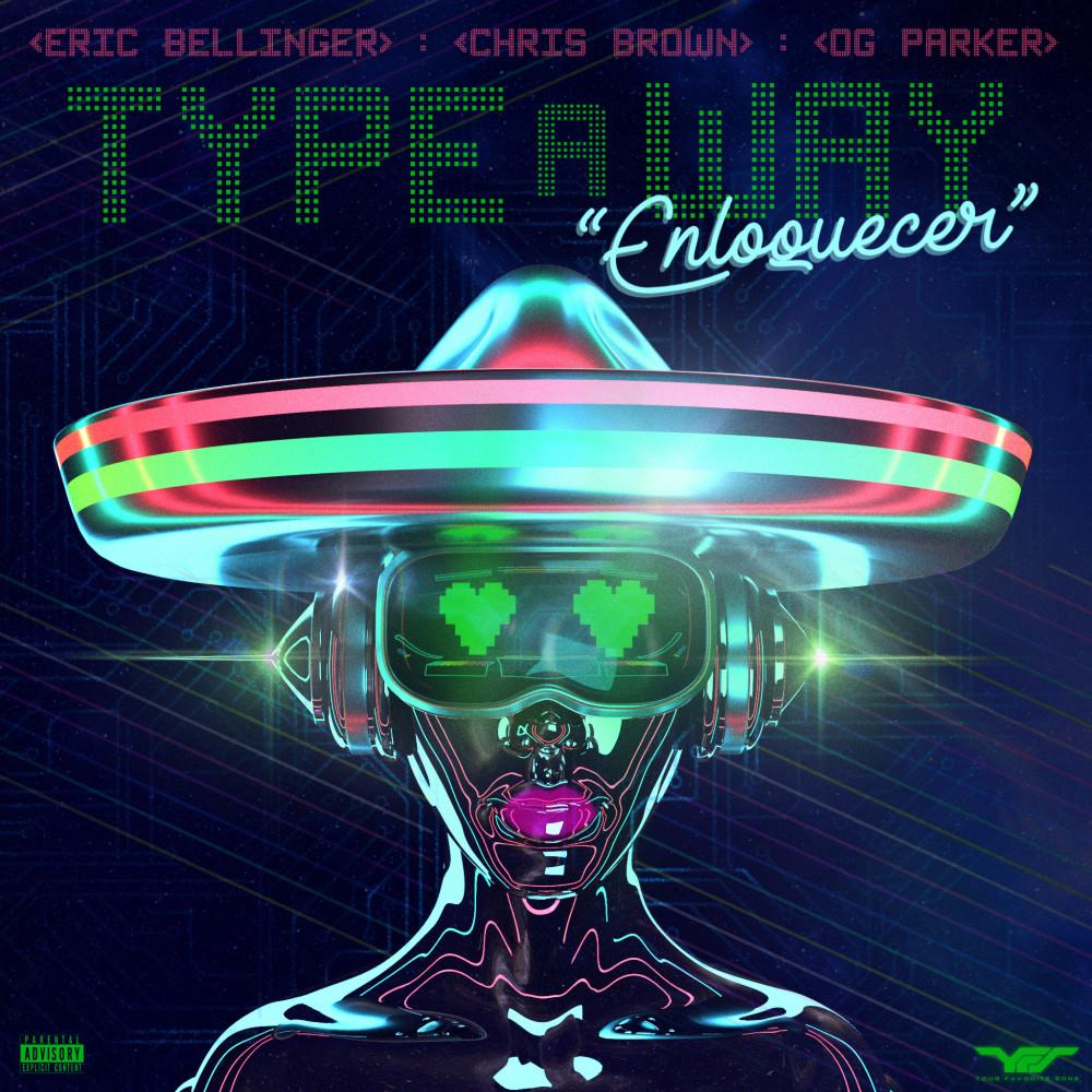 ฟังเพลงอัลบั้ม Type a Way (feat. Chris Brown & OG Parker) [Spanish Remix]