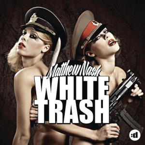 Album White Trash from Matthew Nash