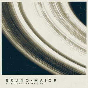 Figment Of My Mind dari Bruno Major