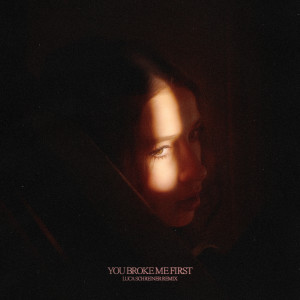 Album you broke me first (Luca Schreiner Remix) from Tate McRae