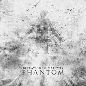 Album Phantom from Betraying The Martyrs