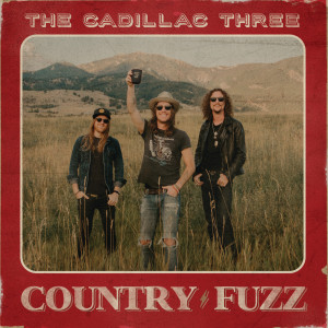 Album COUNTRY FUZZ from The Cadillac Three