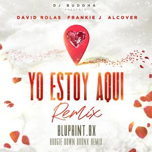 Frankie J的專輯Yo Estoy Aqui (feat. Alcover & Dj Buddha) [Boogie Down Bronx Remix]