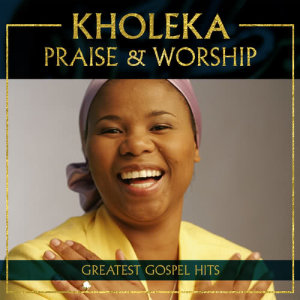 Album Praise And Worship from Kholeka