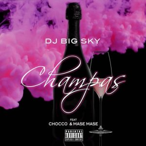 Album Champas Single from DJ Big Sky