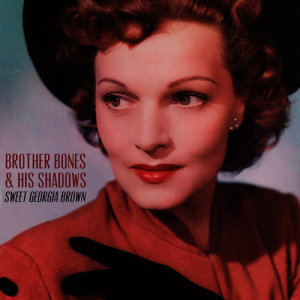 Brother Bones & His Shadows的專輯Sweet Georgia Brown