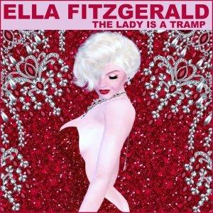 Ella Fitzgerald的專輯The Lady Is a Tramp