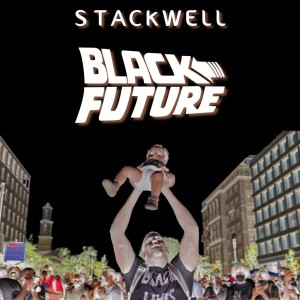 Album Black Future (Remastered) from Stackwell