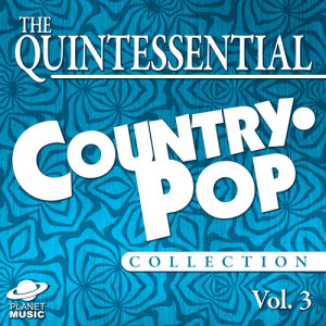 The Hit Co.的專輯The Quintessential Country-Pop Collection, Vol. 3