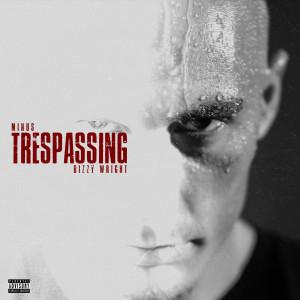 Album Trespassing (Explicit) from Dizzy Wright