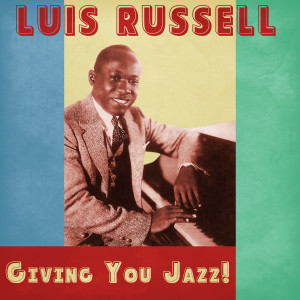 Giving You Jazz! (Remastered) dari Luis Russell