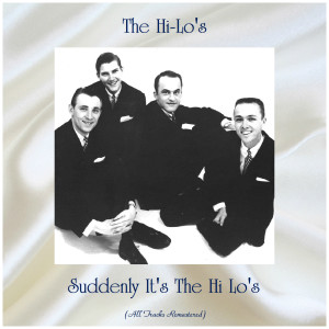 Album Suddenly It's The Hi Lo's (Remastered 2019) from The Hi-Lo's