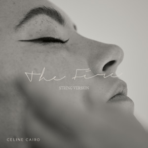 Album The Fire (String Version) from Celine Cairo