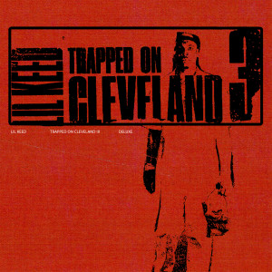 Album Trapped On Cleveland 3 (Deluxe) (Explicit) from Lil Keed