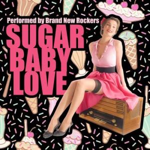Album Sugar Baby Love from Brand New Rockers