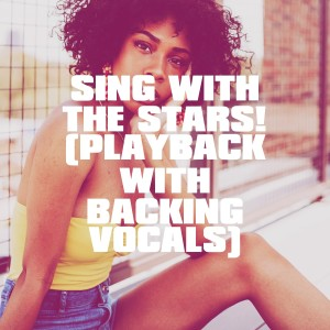 Karaoké Playback Français的專輯Sing with the Stars! (Playback with Backing Vocals)