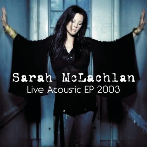 Album Live Acoustic EP 2003 from Sarah McLachlan