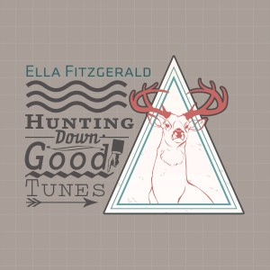 Ella Fitzgerald的專輯Hunting Down Good Tunes