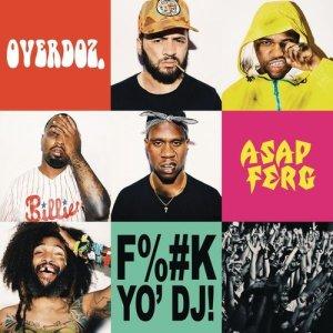 Album F**k Yo DJ from OverDoz.