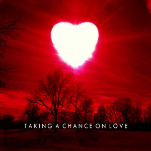 Various Artists的專輯Taking a Chance On Love