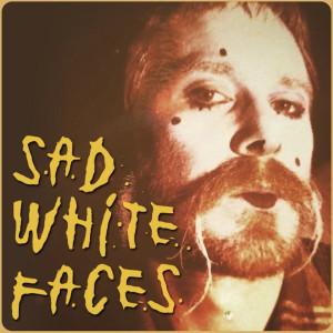 Album Sad White Faces from Sad White Faces