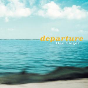 Album Departure from Dan Siegel