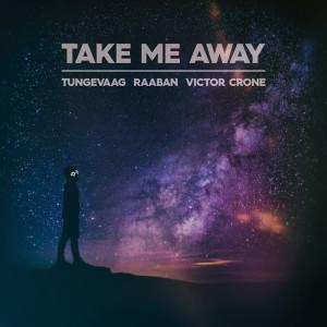Album Take Me Away from Tungevaag & Raaban