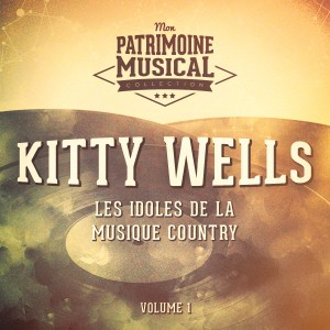 Album Les Idoles De La Musique Country: Kitty Wells, Vol. 1 from Kitty Wells