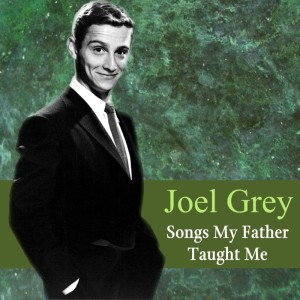 Album Songs My Father Taught Me from Joel Grey
