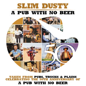 Pub With No Beer 2007 Slim Dusty