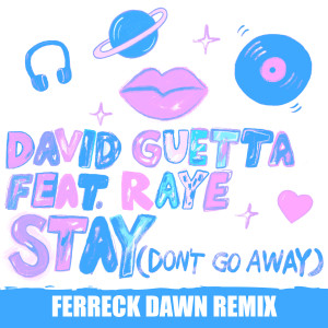 David Guetta的專輯Stay (Don't Go Away) [feat. Raye] (Ferreck Dawn Remix)