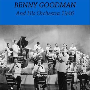 Benny Goodman and His Orchestra 1946 (Live)