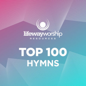 Album Top 100 Hymns from Lifeway Worship