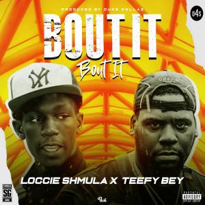 Album Bout It Bout It (Explicit) from LOCCIE SHMULA