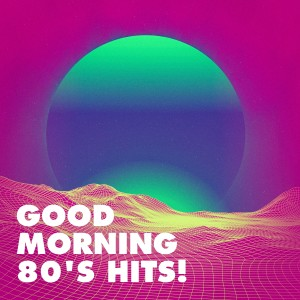 Album Good Morning 80's Hits! from 80's Pop Band