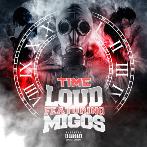 Time的專輯Loud (feat. Migos)
